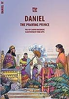 Daniel: The Praying Prince (Biblewise) by…