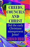 Bray, Gerald Lewis: Creeds, Councils and Christ