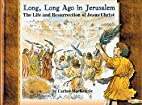 Long Long Ago in Jerusalem: The Life and…