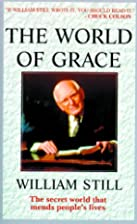 The World of Grace by William Still