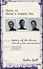 Three of China's Mighty Men by Leslie Lyall