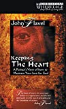 Flavel, John: Keeping The Heart: A Puritans View Of How To Maintain Your Love For God