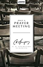 Only A Prayer Meeting by Charles Spurgeon
