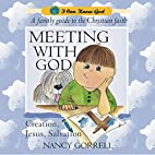 Meeting With God (I Can Know God) by Gorrell…