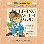 Living With God (I Can Know God) by Nancy…