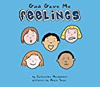 God Gave Me Feelings by Mackenzie Catherine