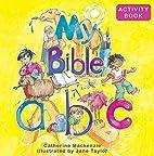 My Bible Abc (Activity) by Mackenzie…