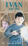 Myrna, Grant: Ivan and The Hidden Bible (The Ivan Series)