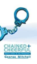 Chained and cheerful : Paul's letter to the…