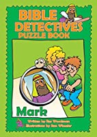 Bible Detectives Puzzle Book: Mark by…