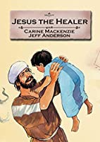 Jesus The Healer (Bible Alive) by Carine…
