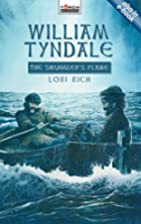 William Tyndale: The Smuggler's Flame…