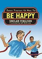 Jesus Teaches Us How to Be Happy (Jesus…