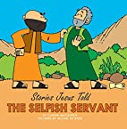 The Selfish Servant (Stories Jesus Told) by…