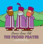 The Proud Prayer (Stories Jesus Told) by…