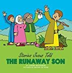 Runaway Son, The (Stories Jesus Told) by…