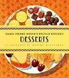 Moine, Marie-Pierre: Desserts (French Kitchen)