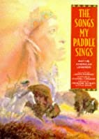 The Songs My Paddle Sings: Native American…