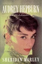 Audrey Hepburn: A Celebration by Sheridan…