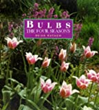 Mathew, Brian: Bulbs: The Four Seasons