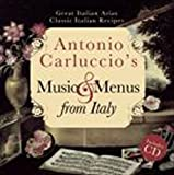 Carluccio, Antonio: Music and Menus from Italy: A Cookbook With Compact Disc