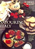 Freson, Robert: Savouring Italy: A Celebration of the Food, Landscape and People of Italy
