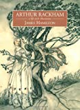 Hamilton, James: Arthur Rackham : A Life with Illustration