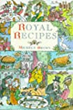Brown, Michele: Royal Recipes