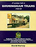 Harvey, David R.: A Nostalgic Look at Birmingham Trams, 1933-1953: The Southern Routes (A Nostalgic Look At...) (Vol 2)
