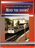Griffiths, Robert: Mind the Doors!: Tales of a Tube Train Driver, since 1966