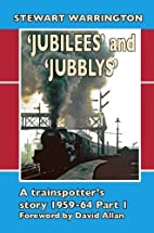 Jubilees and Jubblys: a trainspotter's…