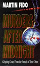 Murders After Midnight by Martin Fido