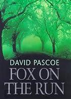 Fox on the Run by David Pascoe