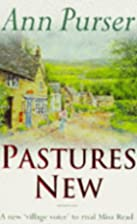 Pastures New by Ann Purser