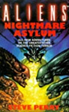 Nightmare Asylum (Aliens S.) by Steve Perry