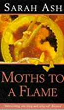 Moths to a Flame by Sarah Ash