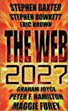 Bowkett, Stephen: The Web: 2027