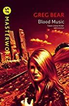 Blood Music (S.F.Masterworks S.) by Greg…