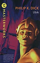 Ubik (S.F. MASTERWORKS) by Philip K. Dick