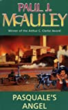 McAuley, Paul J.: Pasquale's Angel