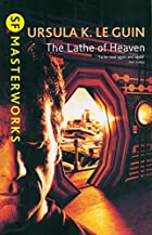 Lathe of Heaven (Sf Masterworks 44) by…