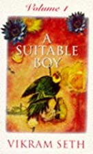 A Suitable Boy: v. 1 by Vikram Seth