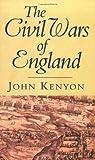 Kenyon, J.P.: The Civil Wars of England (Phoenix Giants)