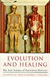 Williams, George C.: Evolution and Healing: The New Science of Darwinian Medicine