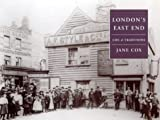 Cox, Jane: London's East End: Life and Traditions (Life & Traditions)