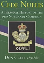 Cede Nullis. A Personal History Of The 1940…