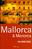 Lee, Phil: Mallorca & Menorca: The Rough Guide