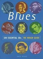 Blues: 100 Essencial CDs by Greg Ward