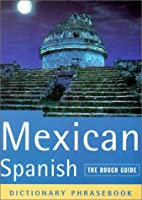 The Rough Guide to Mexican Spanish by Lexus