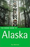 Rough Guides: The Rough Guide to Alaska